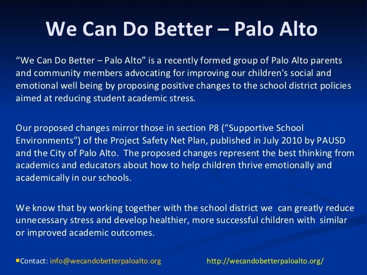 "We Can Do Better – Palo Alto <ul><li>"" We Can Do Better – Palo Alto"" is a recently formed group of Palo Alto parents and c..."