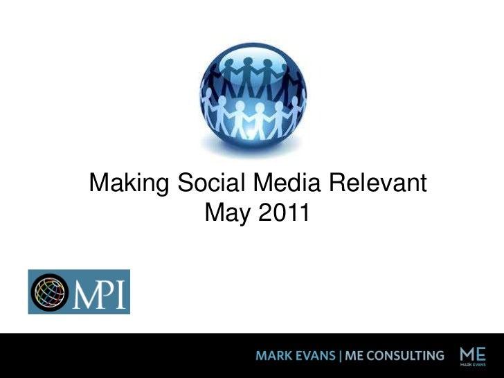 Making Social Media Relevant<br />May 2011<br />