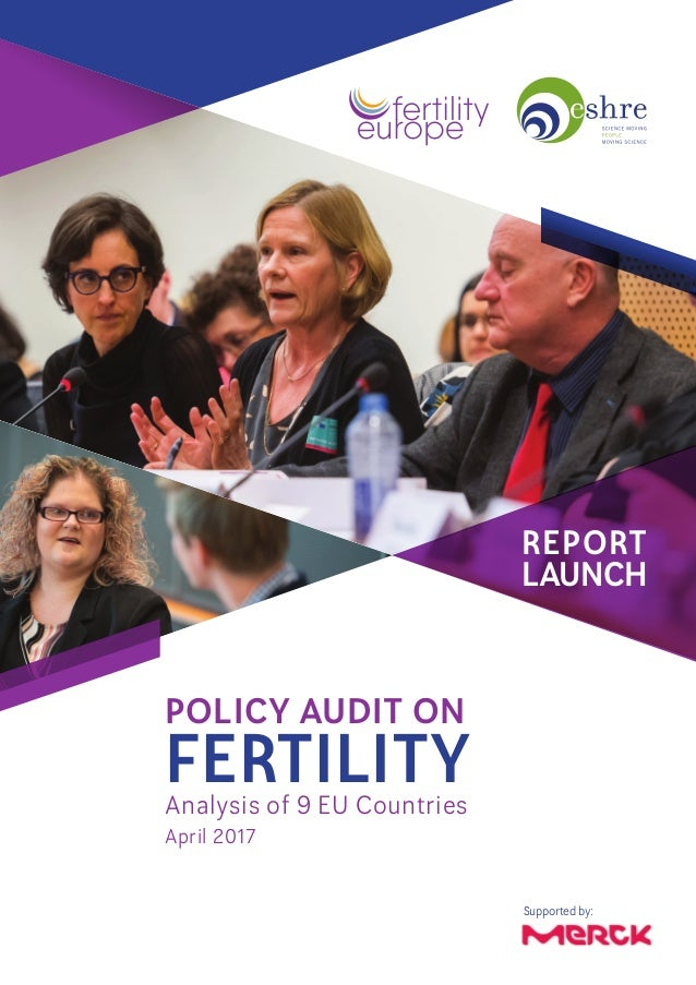POLICY AUDIT ON FERTILITYAnalysis of 9 EU Countries April 2017 REPORT LAUNCH Supported by: