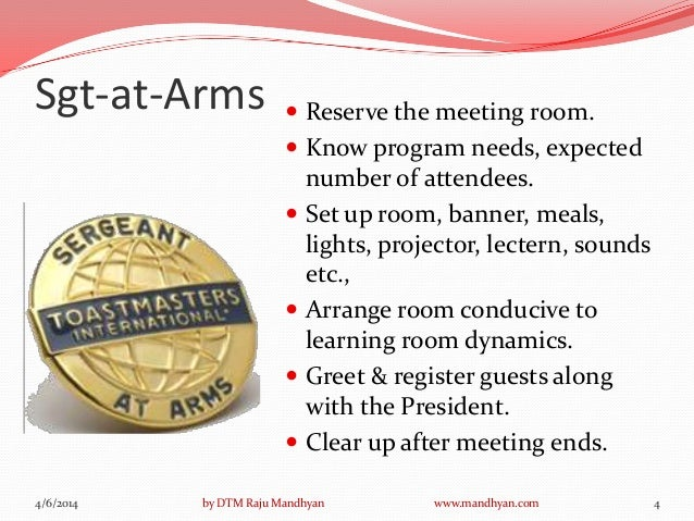 sergeant at arms speech As sergeant-at-arms, you have one of the key roles in the meeting since you   and instant evaluator, and best prepared speech and best speech evaluator.