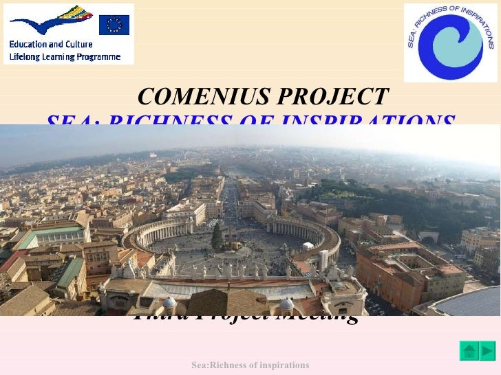 COMENIUS PROJECT   SEA: RICHNESS OF INSPIRATIONS   Third Project Meeting Sea:Richness of inspirations