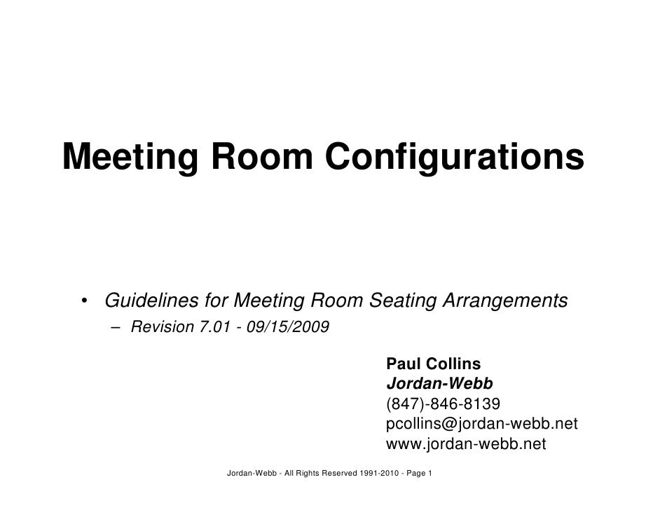 Meeting Room Configurations   • Guidelines for Meeting Room Seating Arrangements    – Revision 7.01 - 09/15/2009          ...