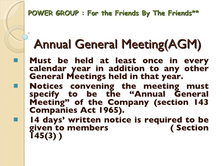 POWER GROUP : For the Friends By The Friends** <ul><li>Must be held at least once in every calendar year in addition to an...