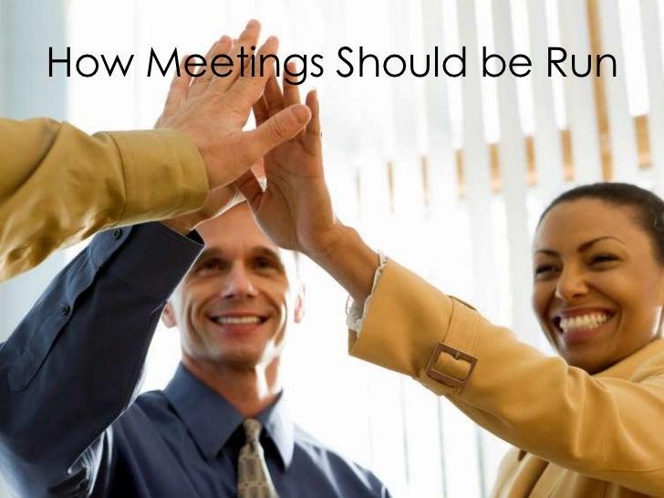 How Meetings Should be Run