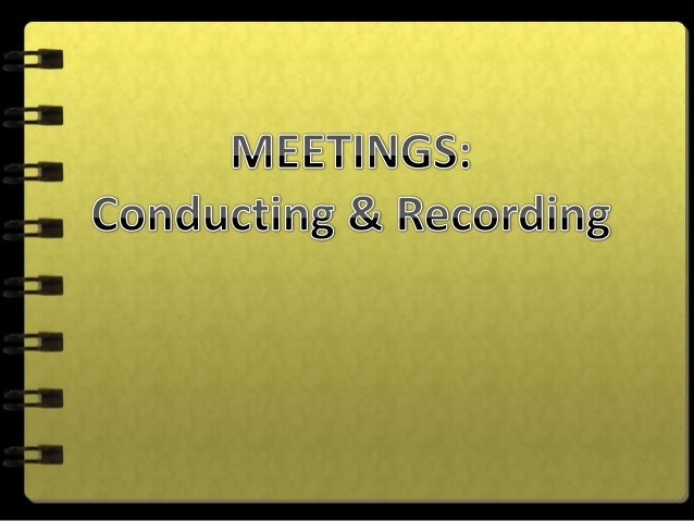  Held in every organization, as per requirements Include board meetings, training sessions, goal-orientedmeetings, etc ...