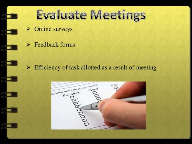  Most integral part of an effective meeting process Record every detail- details of discussions, who said what,final dec...