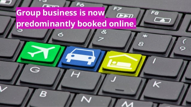 Group business is now predominantly booked online.