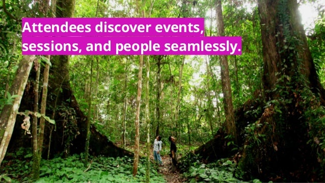 Attendees discover events, sessions, and people seamlessly.