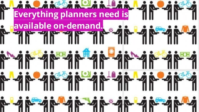 Everything planners need is available on-demand.