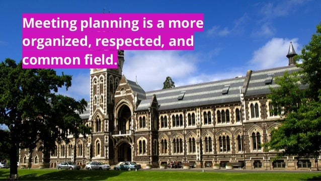 Meeting planning is a more organized, respected, and common field.
