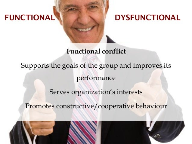 FUNCTIONAL                       DYSFUNCTIONAL                 Functional conflict   Supports the goals of the group and i...