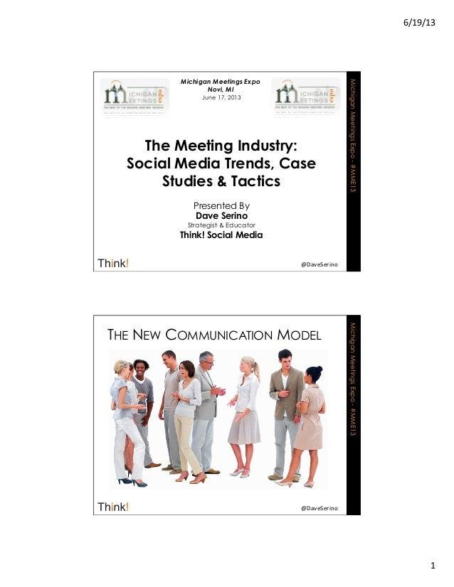 6/19/13 1 MichiganMeetingsExpo-#MME13@DaveSerino Michigan Meetings ExpoNovi, MIJune 17, 2013The Meeting Industry:Soc...