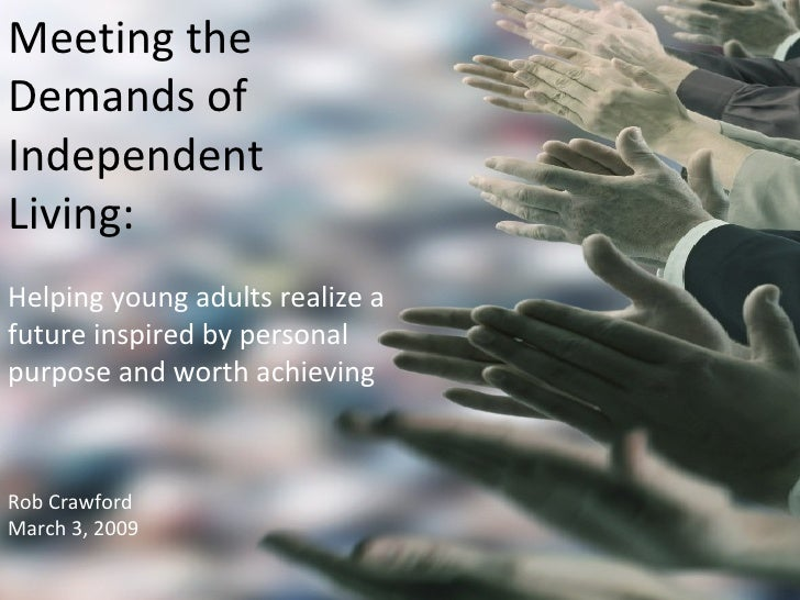 Crawford 2009 Meeting the Demands of Independent Living: Helping young adults realize a future inspired by personal purpos...