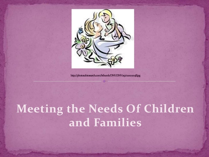 Meeting the needs of children and families