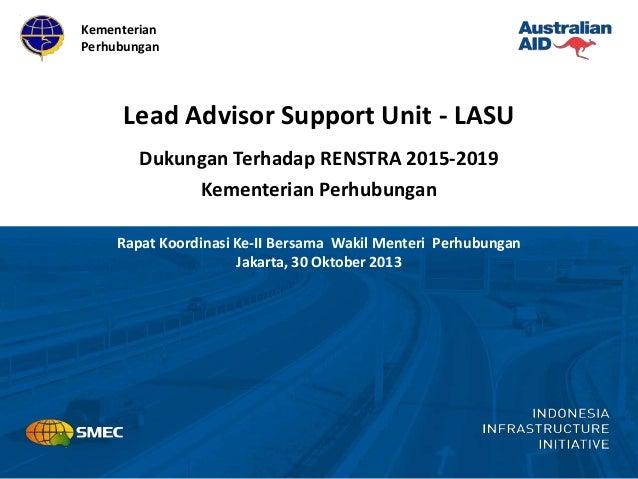Kementerian Perhubungan  Lead Advisor Support Unit - LASU Dukungan Terhadap RENSTRA 2015-2019 Kementerian Perhubungan Rapa...