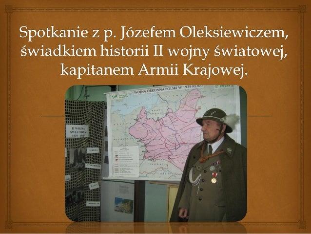  Józef Oleksiewicz urodził się 15 marca 1929 roku w Grybowie na południu Polski.