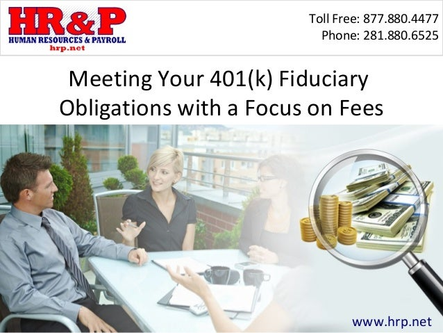 Toll Free: 877.880.4477                          Phone: 281.880.6525 Meeting Your 401(k) FiduciaryObligations with a Focus...