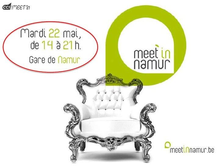 Meet'in Namur – Prophète en son pays, c'est      Le plus grand événement de networking en Province de      Namur [100 expo...