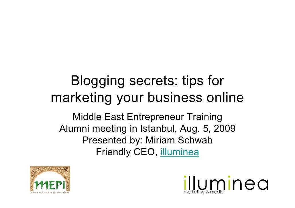 Blogging secrets: tips for marketing your business online     Middle East Entrepreneur Training  Alumni meeting in Istanbu...