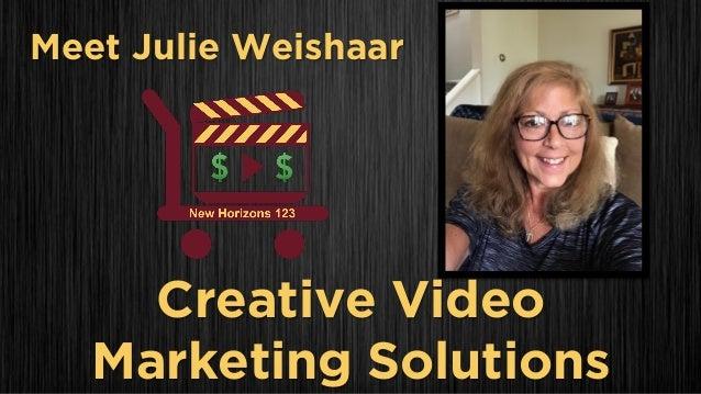 Meet Julie Weishaar Creative Video Marketing Solutions