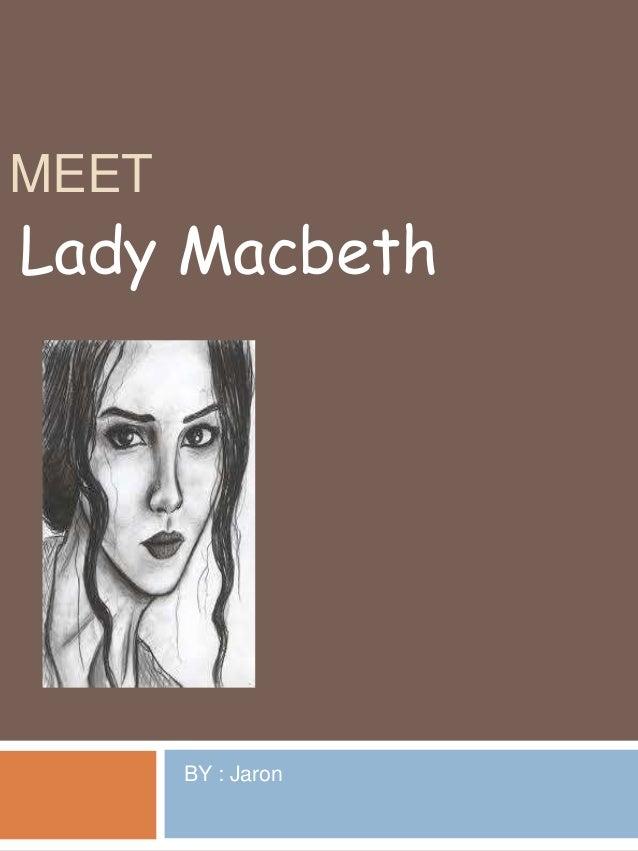 MEETLady Macbeth       BY : Jaron