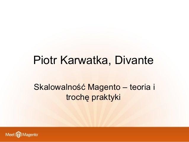 Piotr Karwatka, Divante Skalowalność Magento – teoria i trochę praktyki