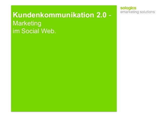 Kundenkommunikation 2.0 - Marketing im Social Web.