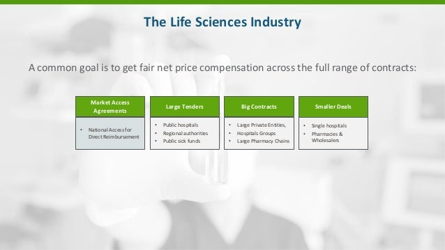 A common goal is to get fair net price compensation across the full range of contracts: The Life Sciences Industry • Large...