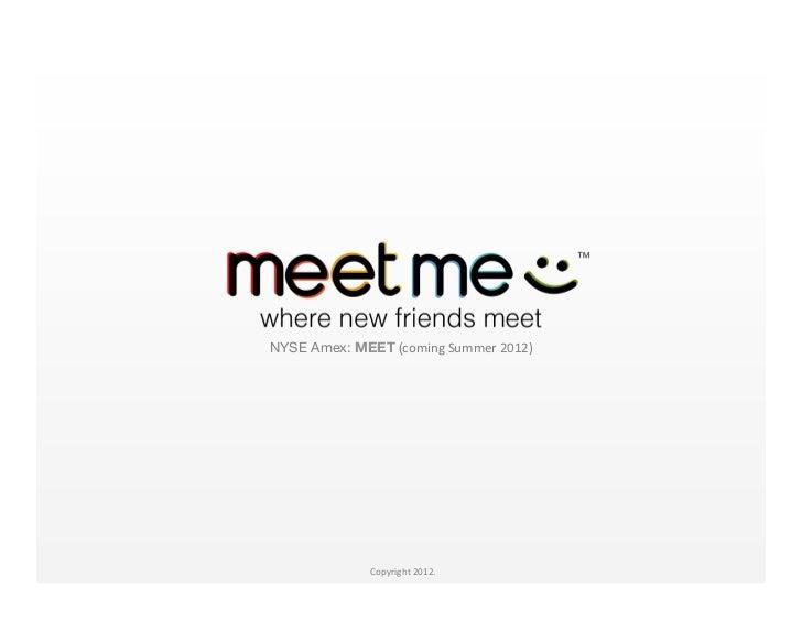 NYSE Amex: MEET (coming Summer 2012)                                                                        Copy...