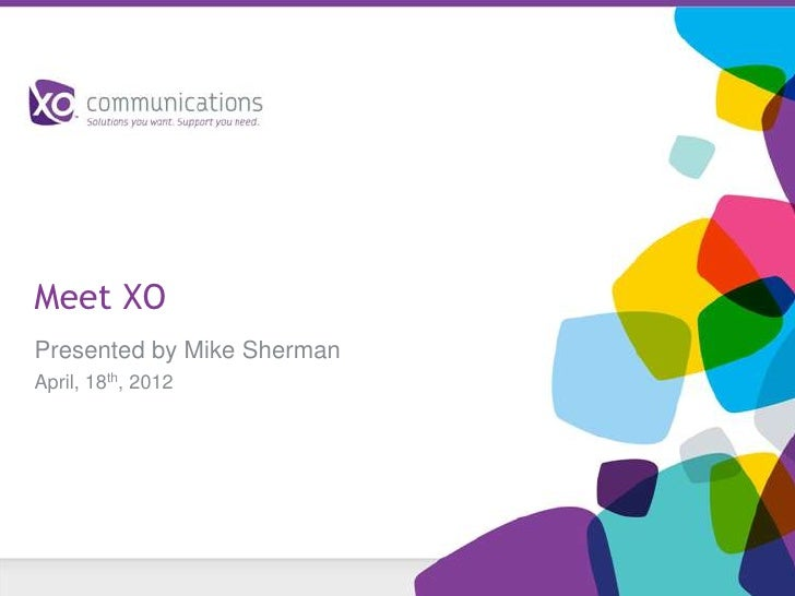 Meet XOPresented by Mike ShermanApril, 18th, 2012