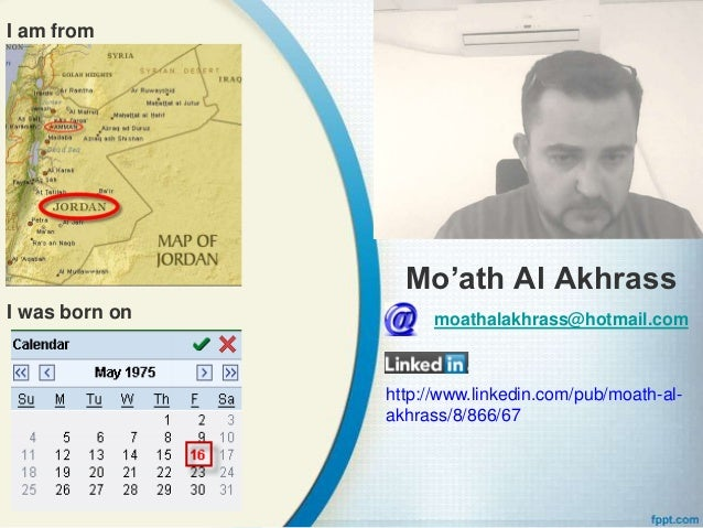 I am from                  Mo'ath Al AkhrassI was born on         moathalakhrass@hotmail.com                http://www.lin...