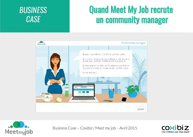 Business Case – Coxibiz / Meet my job – Avril 2015  © coxibiz 2015 - ne pas reproduire BUSINESS CASE Quand Meet My Job rec...