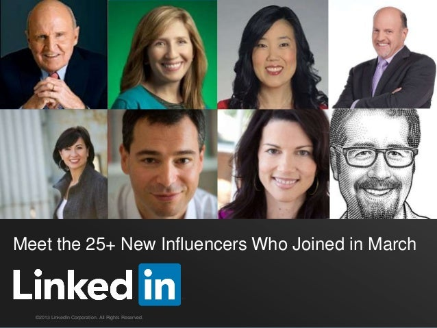 Title Goes HereMeet the 25+ New Influencers Who Joined in March  ©2013 LinkedIn Corporation. All Rights Reserved.