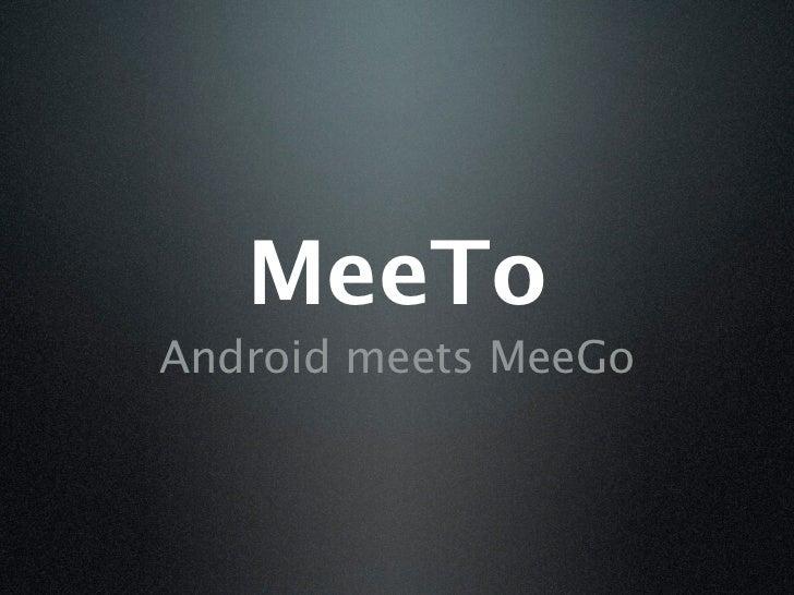 MeeToAndroid meets MeeGo