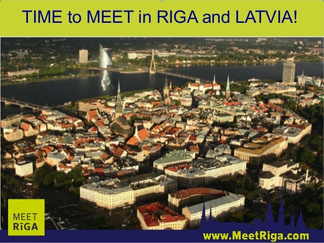 TIME to MEET in RIGA and LATVIA!