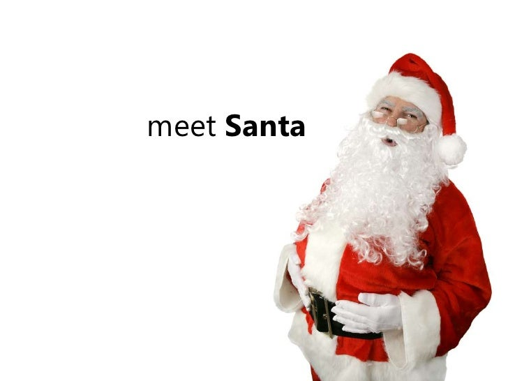 Meet santa 1 728gcb1261033417 upcoming slideshare m4hsunfo