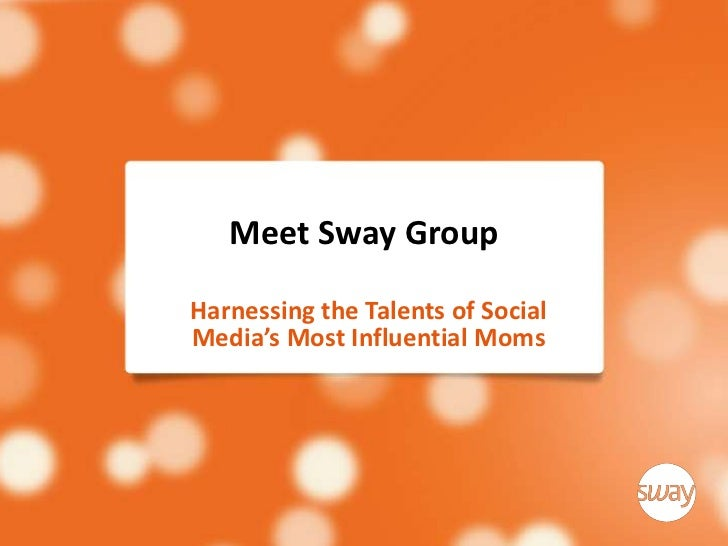 Meet Sway GroupHarnessing the Talents of SocialMedia's Most Influential Moms