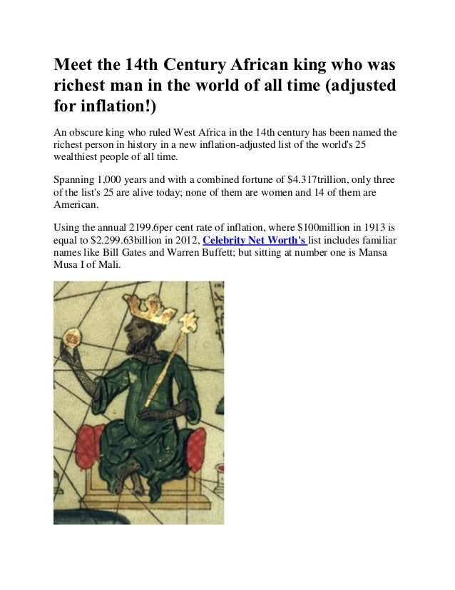 Meet the 14th Century African king who wasrichest man in the world of all time (adjustedfor inflation!)An obscure king who...