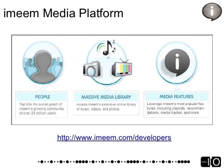 imeem Media Platform             http://www.imeem.com/developers