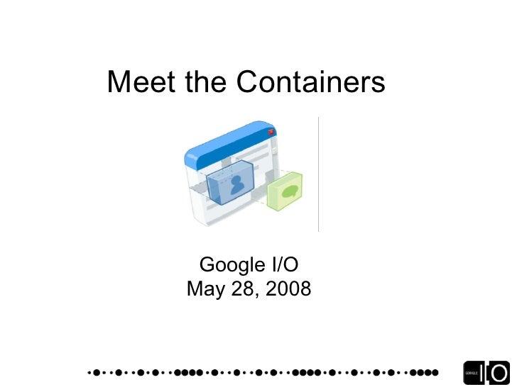 Agenda 1. Introduction - Patrick Chanezon 2. Current Containers:     hi5 - Paul Lindner     iGoogle - Kevin Tom     imeem ...