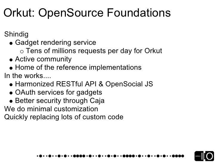 Orkut - Developer communication  Reference (code.google.com/apis/orkut) Blog      (orkutdeveloper.blogspot.com) Forum     ...