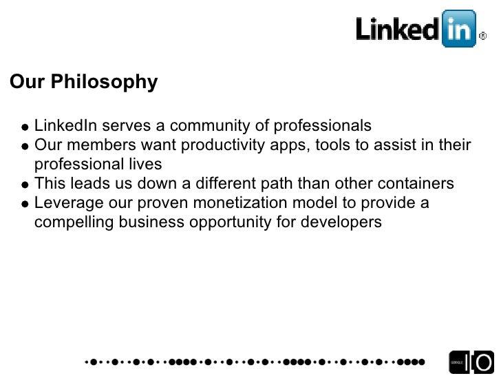 LinkedIn OpenSocial Platform    Built on Shindig (currently spec level 0.7)   Leveraging existing LinkedIn RESTful APIs   ...