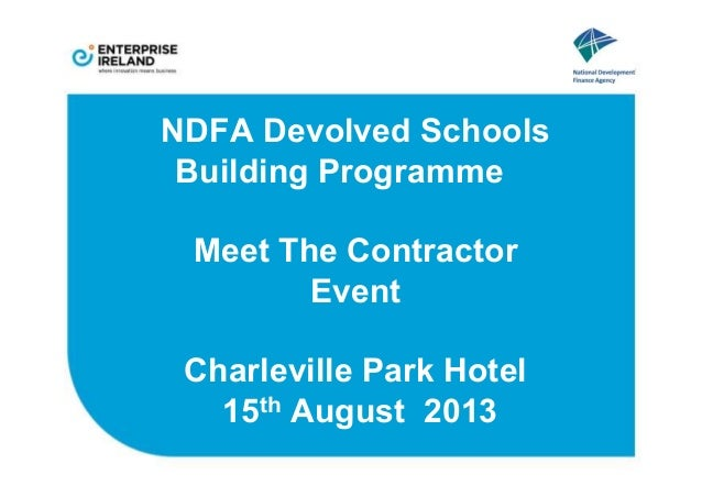 NDFA Devolved Schools Building Programme Meet The Contractor Event Charleville Park Hotel 15th August 2013