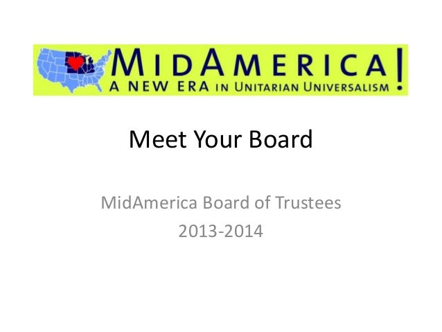 Meet Your Board MidAmerica Board of Trustees 2013-2014