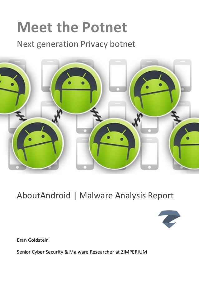 Meet the Potnet Next generation Privacy botnet AboutAndroid   Malware Analysis Report Eran Goldstein Senior Cyber Security...