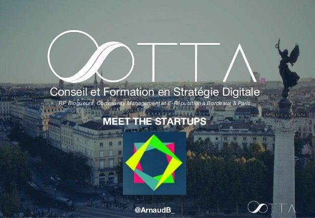 Conseil et Formation en Stratégie Digitale RP Blogueurs, Community Management et E-Réputation à Bordeaux & Paris MEET THE ...