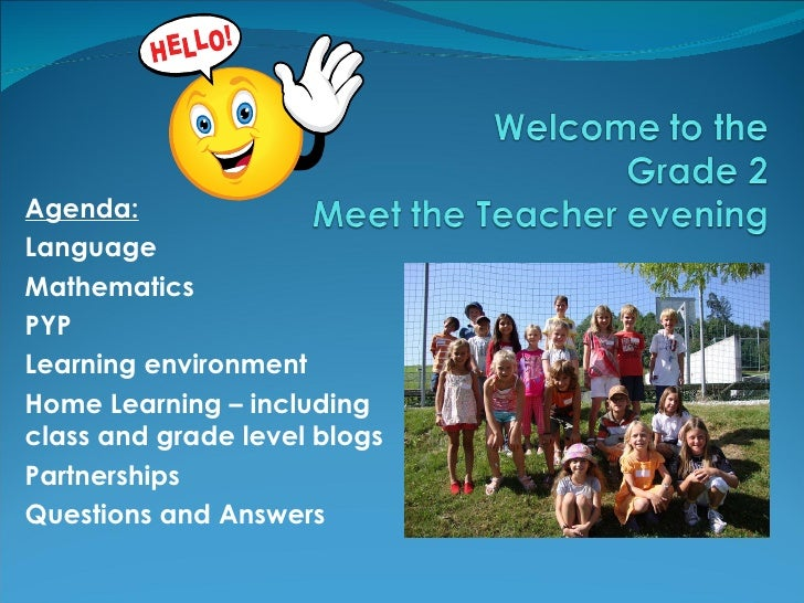 Agenda: Language Mathematics  PYP Learning environment Home Learning – including class and grade level blogs Partnerships ...