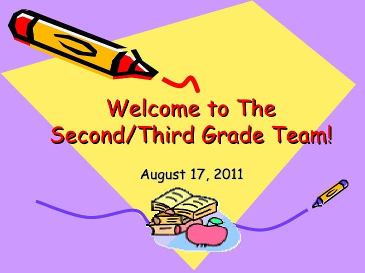 Welcome to The Second/Third Grade Team! August 17, 2011