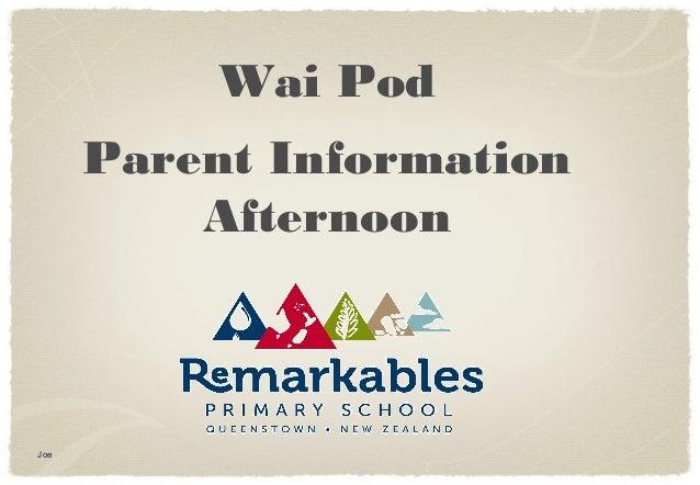 Wai Pod      Parent Information          AfternoonJoe