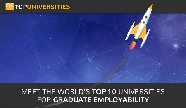 Do you see yourself as a high-flying entrepreneur in the making? MEET THE WORLD'S TOP 10 UNIVERSITIES FOR GRADUATE EMPLOYA...